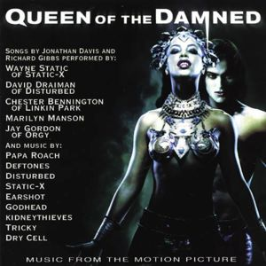 Queen of the Damned E29886300px-Soundtrack_-_Queen_Of_The_Damned_(Original_Soundtrack)_-_Front_Cover